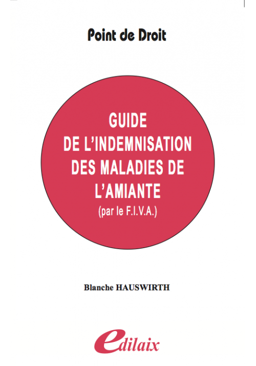 Guide de l'indemnisation des maladies de l'amiante par le FIVA