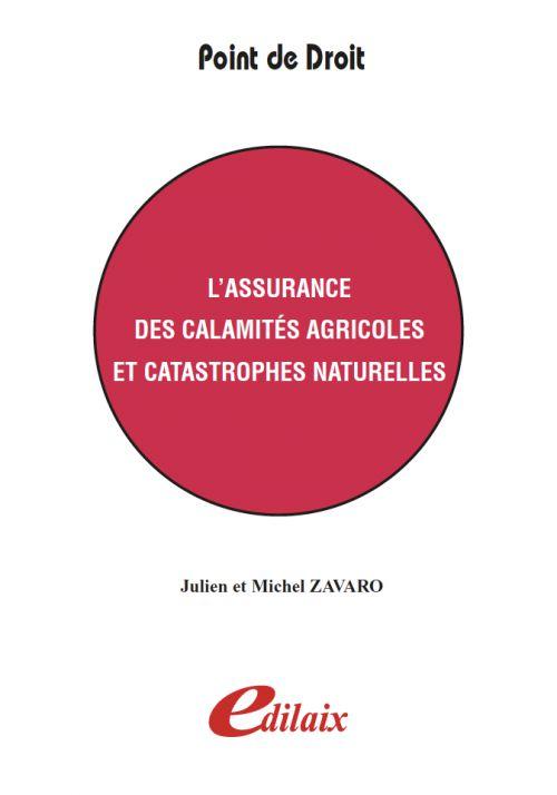 L'assurance des calamites agricoles et catastrophes naturelles