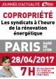 Vendredi 28 avril 2017 - Copropriété Les syndicats à l'heure de la rénovation énergétique