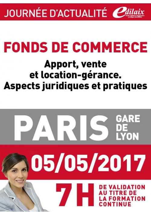 Vendredi 5 mai 2017 - Fonds de commerce : apport, vente et location-gérance. Aspects juridiques et pratiques