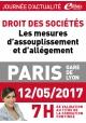 Vendredi 12 mai 2017 - Droit des sociétés Les mesures d'assouplissement et d'allégement
