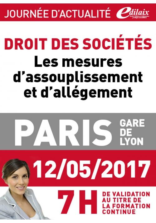 Vendredi 12 mai 2017 - Droit des sociétés : Les dernières mesures d'assouplissement et d'allégement