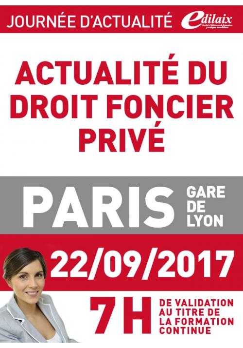 Vendredi 22 septembre 2017 - Actualité du droit foncier privé