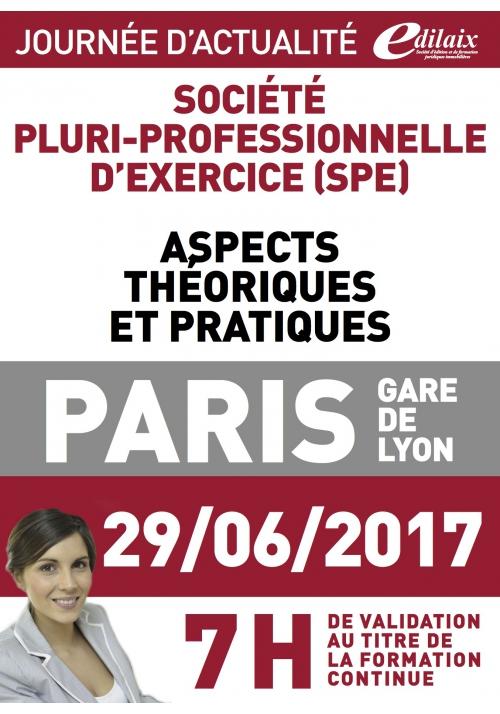 Jeudi 29 juin 2017 -Société pluri-professionnelle d'exercice (SPE) Aspects théoriques et pratiques
