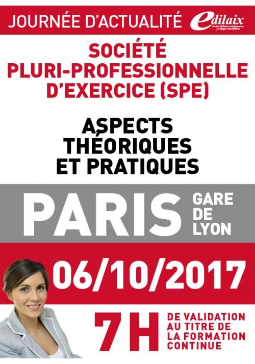 Vendredi 6 octobre 2017 -Société pluri-professionnelle d'exercice (SPE) Aspects théoriques et pratiques