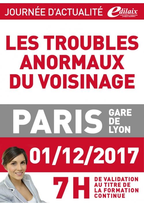 Vendredi 1 décembre 2017 - Les troubles anormaux de voisinage