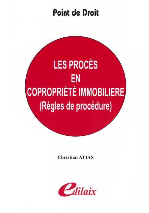 Les procès en copropriété immobilière (règles de procédure)
