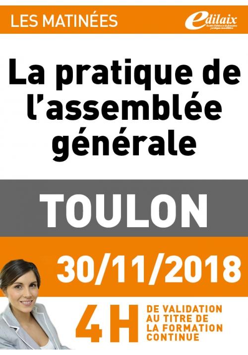 La pratique de l'assemblée générale - Vendredi 30 novembre 2018