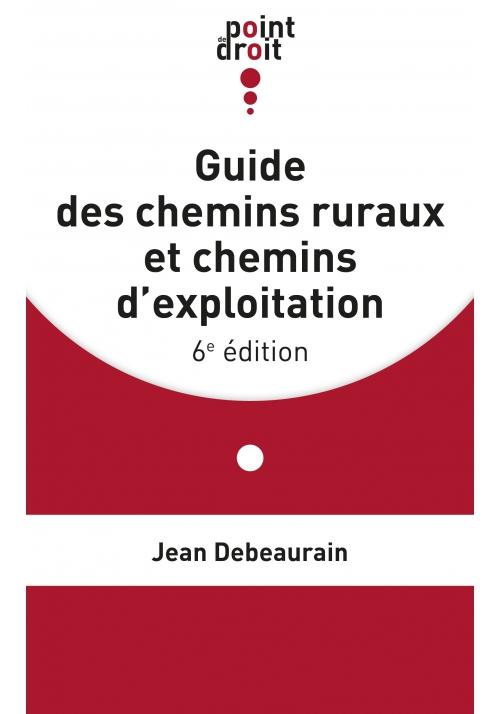 Guide des chemins ruraux et chemins d'exploitation - 6ème édition