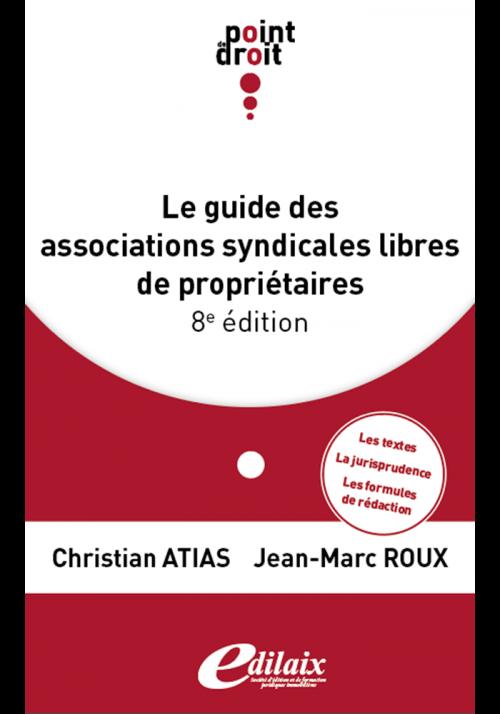 Le guide des Associations Syndicales Libres de propriétaires - 8ème édition