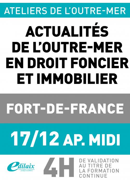 Actualités de l'outre-mer en droit foncier et immobilier - 17 décembre 2019 - Fort de France