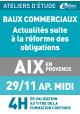 Baux commerciaux - Vendredi 29 novembre 2019 - ATELIERS D'ETUDE - Aix-en-Pce -
