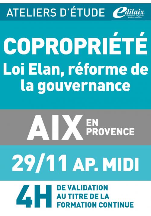 Copropriété et la réforme de la GOUVERNANCE - Vendredi 29 novembre 2019 - ATELIERS D'ETUDE - Aix-en-Provence -