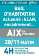 Bail d'habitation et ELAN - Jeudi 28 novembre 2019 - ATELIERS D'ETUDE - Aix-en-Provence -