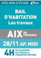 Bail d'habitation et travaux - Jeudi 28 novembre 2019 - ATELIERS D'ETUDE - Aix-en-Provence -