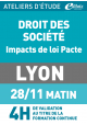 Droit des affaires & loi PACTE - Jeudi 28 novembre 2019 - ATELIERS D'ETUDE - Lyon-
