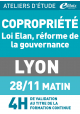 Copropriété et la réforme de la GOUVERNANCE - Jeudi 28 novembre 2019 - ATELIERS D'ETUDE - Lyon