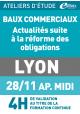 Baux commerciaux - Jeudi 28 novembre 2019 - ATELIERS D'ETUDE - Lyon -