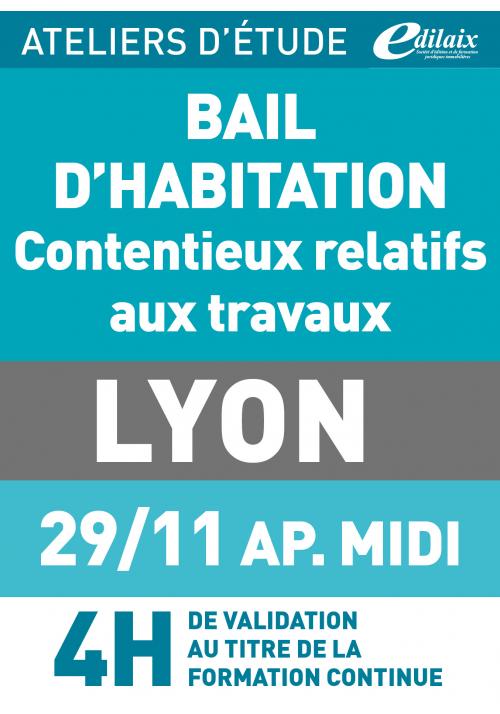 Bail d'habitation et travaux - Vendredi 29 novembre 2019 - ATELIERS D'ETUDE - Lyon