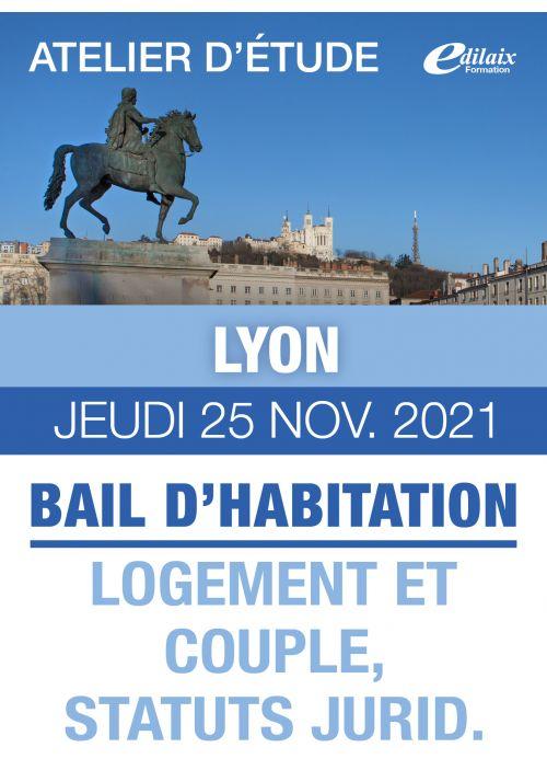 Lyon - Jeudi 25 Nov. 2021 - BAIL D'HABITATION : LOGEMENT ET COUPLE, STATUTS JURIDIQUES