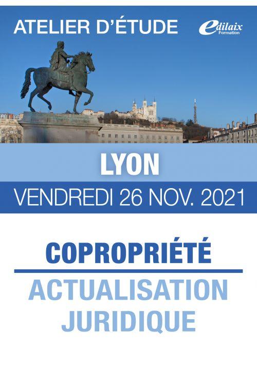 Lyon - Vendredi 26 Nov. 2021 - COPROPRIÉTÉ : ACTUALISATION JURIDIQUE