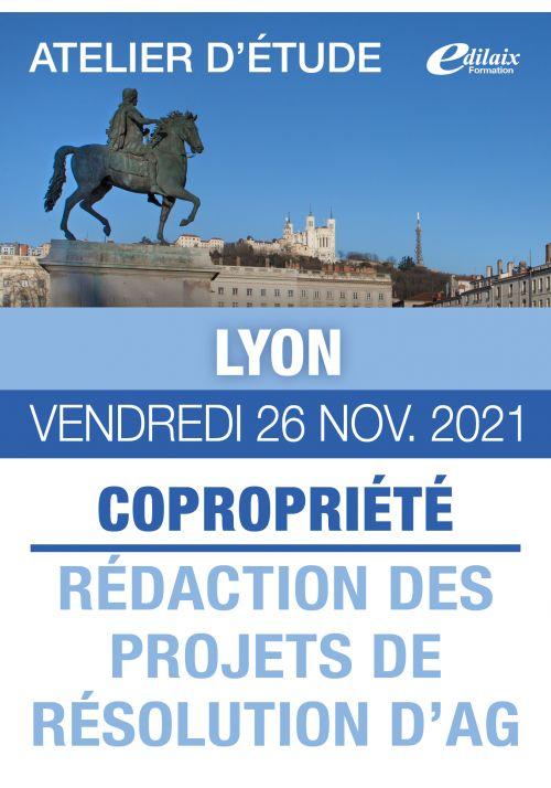 Lyon - Vendredi 26 Nov. 2021 - COPROPRIÉTÉ : RÉDACTION DES PROJETS DE RÉSOLUTION D'AG