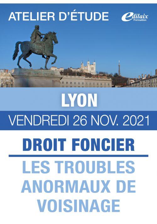 Lyon - Vendredi 26 Nov. 2021 - DROIT FONCIER : LES TROUBLES ANORMAUX DE VOISINAGE